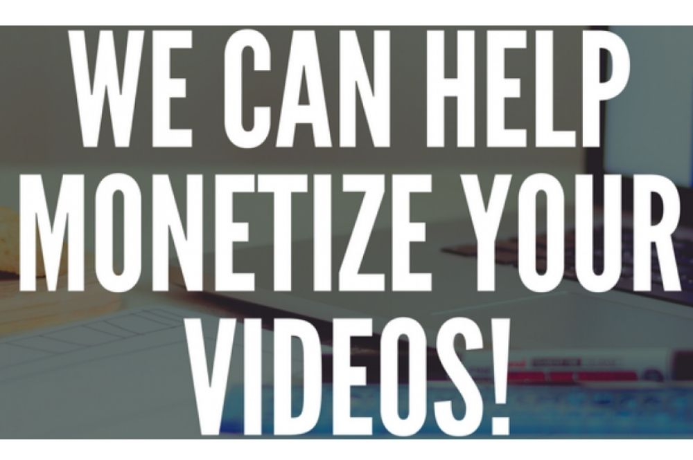 we can help you monetize your videos